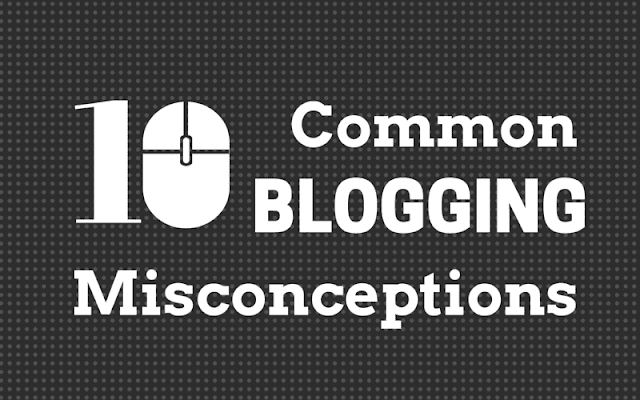 Blogging Myths or Misconceptions