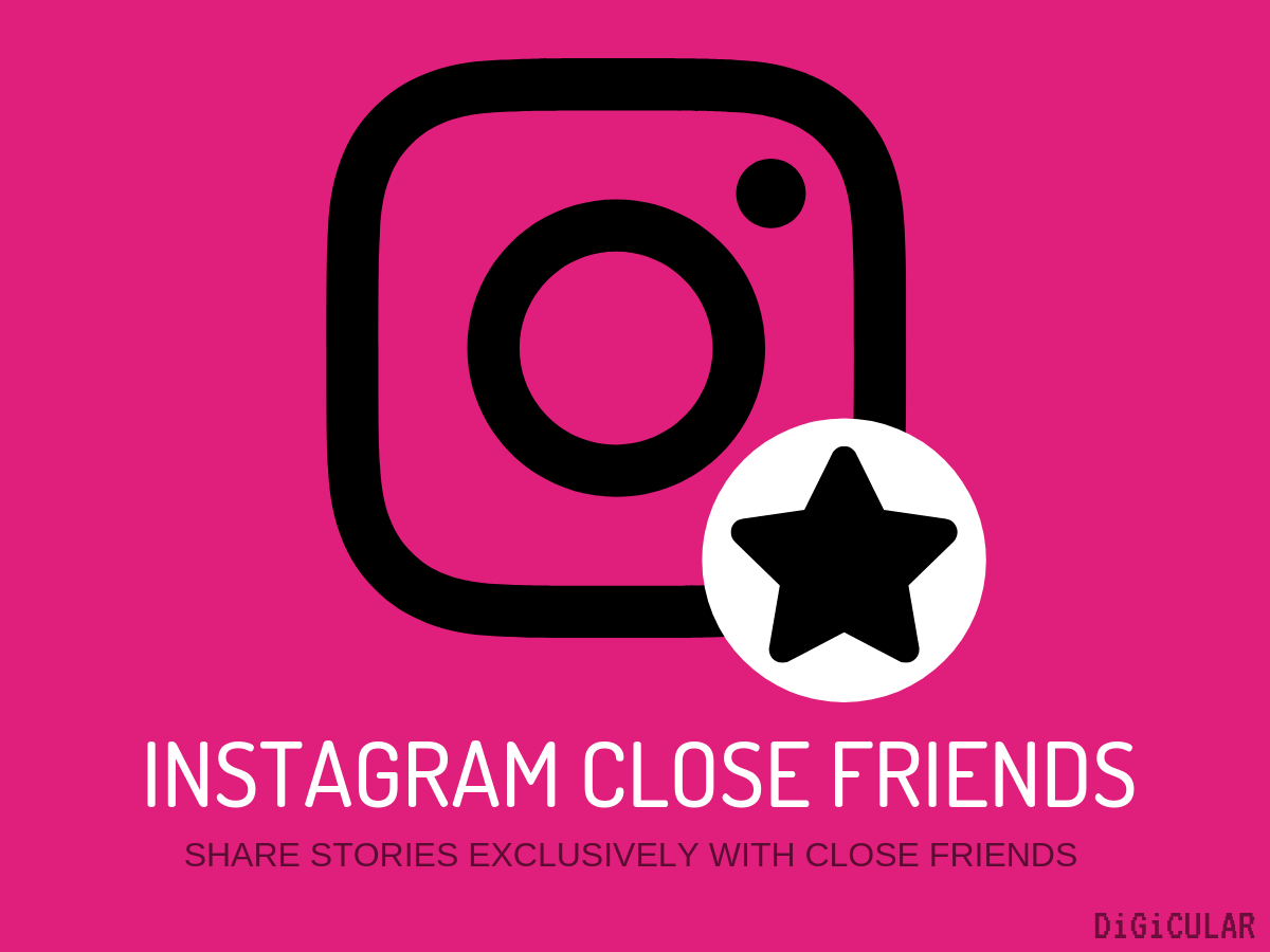 Show stories only to selected people Instagram close friends feature android ios Digicular